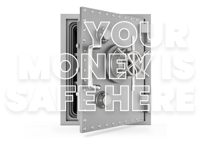 Your Money is Safe Here